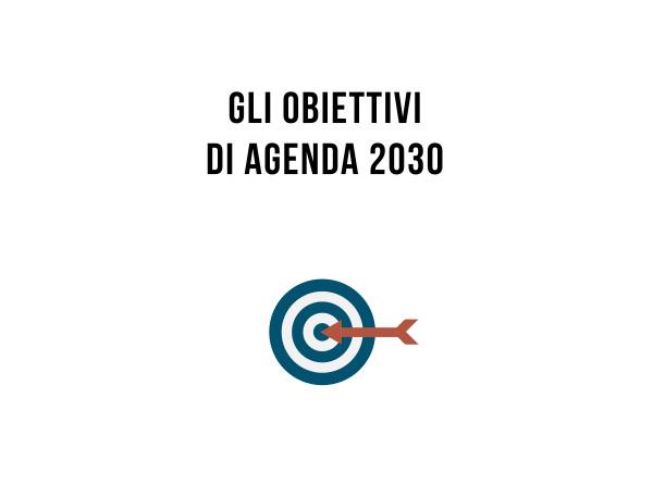 Gli obiettivi di Agenda2030